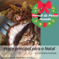 Prato principal do natal PERNIL DE PORCO ASSADO por Adriana Andrade