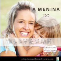 A menina do elevador. Por Juliana Filleti Mellega / Psicopedagoga