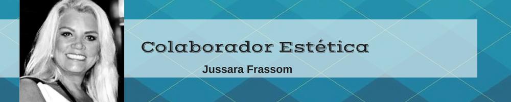 Colaborador Estética- Jussara Frassom